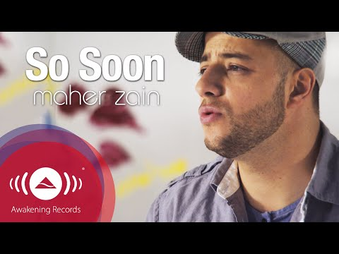Maher Zain So Soon Official Music Video