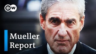 Mueller Report: Will it prove collusion between Trump and Russia? | DW News| DW News - DEUTSCHEWELLEENGLISH