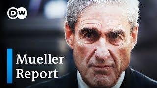 Mueller Report: Will it prove collusion between Trump and Russia? | DW News| DW News - DEUTSCHEWELLEENGLISH