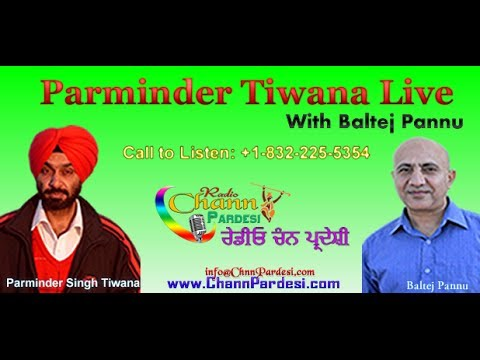 23 April 2014 (Parminder Tiwana & Baltej Pannu) - Chann Pardesi Radio Live News Show