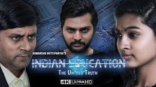 Indian Education The Untold Truth    Latest Telugu Short Film    By Himanshu Gottiparthi - YOUTUBE