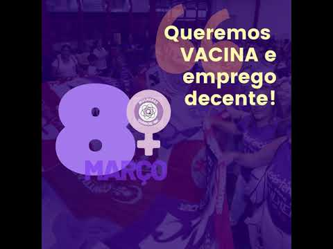 8M 2021: mulheres...