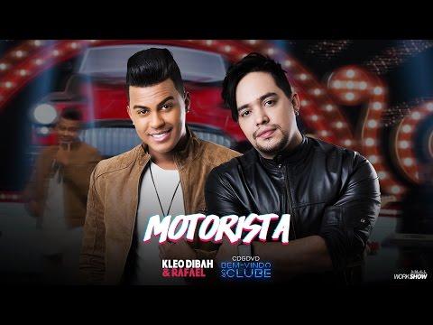 Kleo Dibah e Rafael - Motorista (DVD Bem VindoAo Clube)