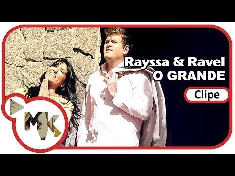 Rayssa e Ravel - O Grande