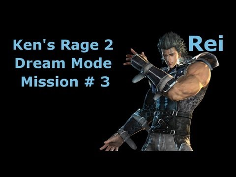 Kens Rage 2 (Rei) Dream Mode! Ep. 3