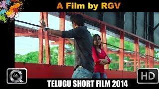 A Film By Ram Gopal Varma || Telugu Short Film || Presented by iQlik Movies - YOUTUBE