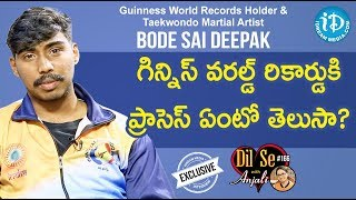 Guinness Records Holder & Taekwondo Martial Artist Sai Deepak Full Interview|Dil Se With Anjali #166 - IDREAMMOVIES
