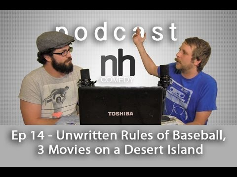 nickhallcomedy Podcast Ep 14 - The Unwritten Rules of Baseball, 3 Movies For A Deserted Island