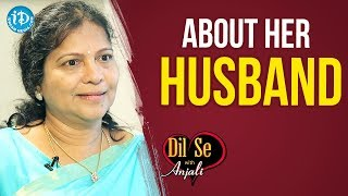 LN Makineedi Seshu Kumari About Her Husband || Dil Se With Anjali - IDREAMMOVIES
