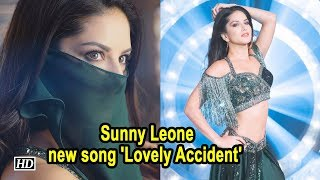 Sunny Leone raises temperature with new song 'Lovely Accident' - IANSLIVE