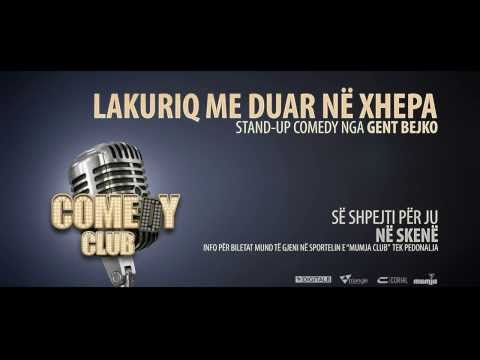 Comedy Club presents: LAKURIQ ME DUAR NE XHEPA - Stand Up Comedy, nga Gent Bejko