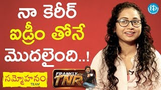 Anchor/Actress Harshini About Her Career Breakthrough || #Sammohanam || Frankly With TNR - IDREAMMOVIES