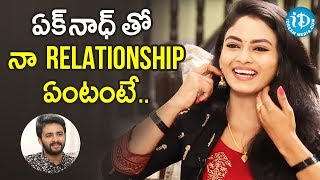 Jaya Harika about her Relationship with Eknadh | Nenu Sailaja Serial | Soap Stars With Anitha - IDREAMMOVIES
