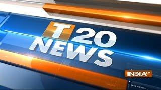 India TV News: T 20 News | August 26, 2014 - INDIATV