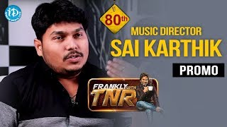 Sai Karthik Music Director Interview - Promo || Frankly With TNR #80 || Talking Movies With iDream - IDREAMMOVIES