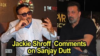 Jackie Shroff on Sanjay Dutt as an actor - IANSLIVE