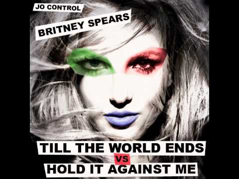 Britney Spears Mash-Up: Till the World Ends vs Hold It Against Me