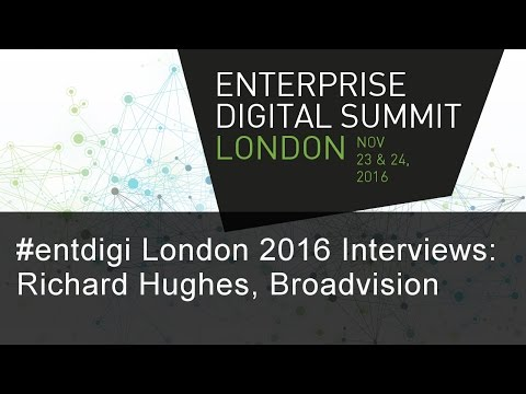 #entdigi16 Interviews: Richard Hughes, Broadvision