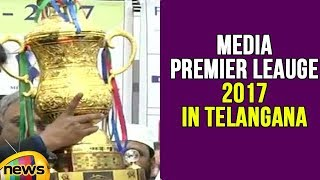 Media Premier Leauge 2017 In Telangana | Honour Of Chief Guests, Schedule Of Matches | Mango News - MANGONEWS