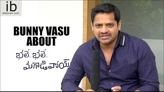 Bunny Vasu about Bhale Bhale Magadivoy - idlebrain.com - IDLEBRAINLIVE