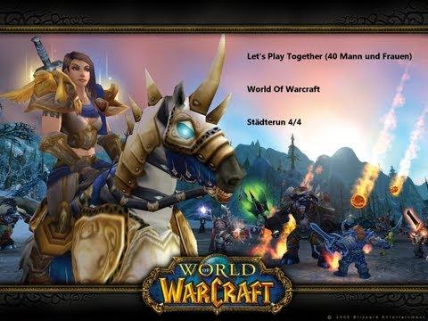 Let's Play World of Warcraft (Städterun 4 / 4) Das Ende