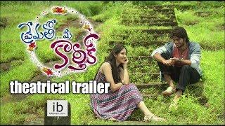 Prematho Mee Karthik theatrical trailer - idlebrain.com - IDLEBRAINLIVE