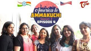 America Lo Ammakuchi | Season 2 | Epi #4 | Telugu Comedy Web Series | By Radhika Konda | TeluguOne - TELUGUONE