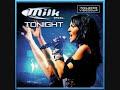 Milk Inc. - Tonight    (Good Quality!!!)