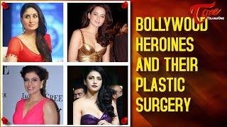 Bollywood Heroines And Their Plastic Surgery || #FilmGossips - TELUGUONE