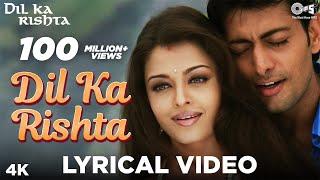 Dil Ka Rishta Lyrical - Dil Ka Rishta | Aishwariya, Arjun, Priyanshu | Alka, Udit, Kumar - TIPSMUSIC