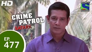 Crime Patrol : Episode 478 - 1st March 2015