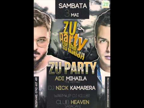 ZU PARTY @ Club Heaven Sabaoani - Adi Mihaila & Nick Kamarera - Sambata 3 Mai