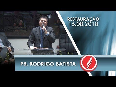 Noite da Restauração - Pb. Rodrigo Batista - 16 08 2018