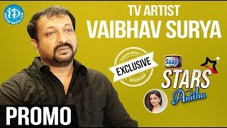 TV Artist Vaibhav Surya Exclusive Interview - Promo || Soap Stars With Anitha - IDREAMMOVIES