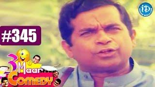 COMEDY THEENMAAR - Telugu Best Comedy Scenes - Episode 345 || Telugu Comedy Clips - IDREAMMOVIES