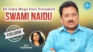 All India Mega Fans President Swami Naidu Interview | Talking Movies With iDream #440 - IDREAMMOVIES
