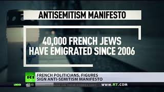 'Before France is no longer France': Politicians, figures sign anti-semitism manifesto - RUSSIATODAY