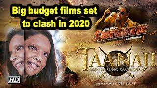 Big budget films set to clash in 2020 - IANSLIVE