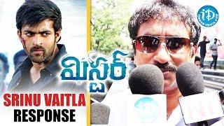 Srinu Vaitla Response About Mister Movie || Varun Tej || Lavanya Tripathi || Hebah Patel - IDREAMMOVIES