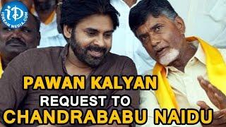 Pawan Kalyan Tweets His Request To Chandrababu Naidu - IDREAMMOVIES
