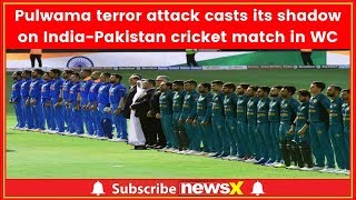 Pulwama terror attack casts its shadow on India-Pakistan cricket match in World Cup 2019 - NEWSXLIVE