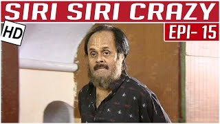 Siri Siri Crazy | Tamil Comedy Serial | Crazy Mohan | Episode 15 | Kalaignar TV