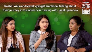 Roshni Walia and Mazel Vyas get emotional talking about their journey in Casting with Janet Episode6 - TELLYCHAKKAR