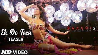 Official Song Teaser: Ek Do Teen Song    Baaghi 2   Jacqueline Fernandez   Video ►Releasing Soon - TSERIES