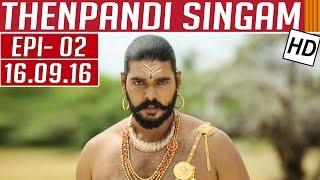 Thenpandi Singam   Journey to the Brave past   Kalaignar TV Serial  Episode 02