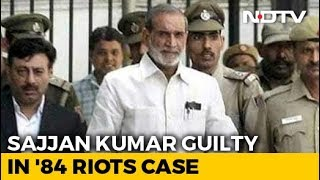 "Sajjan Kumar Gets Life Term In '84 Riots; Court Says ""Truth Will Prevail"" - NDTV"
