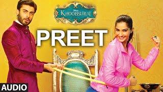 Exclusive: 'Preet' Full AUDIO SONG | Khoobsurat | Sonam Kapoor | Bolllywood Songs - TSERIES