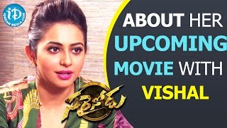 Rakul Preet About Her Upcoming Movie With Vishal || Sarrainodu || Talking Movies with iDream - IDREAMMOVIES