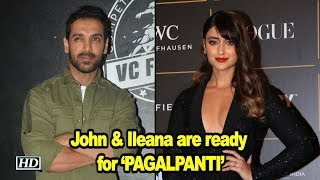 John & Ileana are ready with upcoming 'PAGALPANTI' - IANSLIVE
