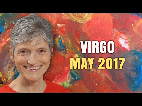 VIRGO MAY 2017 HOROSCOPE | Barbara Goldsmith Astrologer